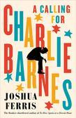 Ferris Joshua - A Calling for Charlie Barnes