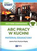Hryń Joanna, Rapiej Krystyna - Pewny Start Aktywni zawodowo ABC pracy w kuchni Materiał edukacyjny