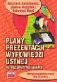 Harackiewicz Katarzyna, Studzińska Joanna, Wach Katarzyna - Plany prezentacji wypowiedzi ustnej na egzamin maturalny