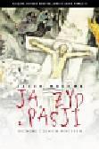Moskwa Jacek - Ja Żyd z Pasji