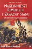 Durschmied Erik - Najsłynniejsze rewolucje i zamachy stanu