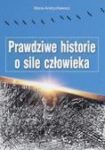 Maria Andrychiewicz - Prawdziwe historie o sile człowieka