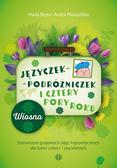 Bryła Maria, Muszyńska Aneta - Języczek-Podróżniczek i cztery pory roku Wiosna. Scenariusze grupowych zajęć logopedycznych dla dzieci cztero- i pięcioletnich