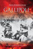 Korzeniowski Paweł - Gallipoli Działania wojsk Ententy na półwyspie Gallipoli w 1915 roku