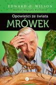 Edward O. Wilson, Szymon Drobniak - Opowieści ze świata mrówek