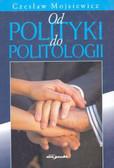 Mojsiewicz Czesław - Od polityki do politologii