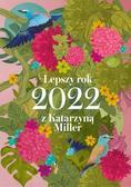 Katarzyna Miller - Lepszy rok 2022 z Katarzyną Miller