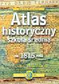 Tazbir Julia - Atlas historyczny szkoła średnia do 1815 roku