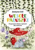 Justyna Gul - Wesołe paluszki. Propozycje zabaw z opisami dla...