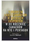 red.Stelmach Jarosław - Terroryzm i antyterroryzm w opiniach ekspertów w XX rocznicę zamachów na WTC i Pentagon
