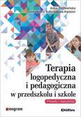 Radwańska Anna, Sobolewska-Kędzior Aleksandra - Terapia logopedyczna i pedagogiczna w przedszkolu i szkole. Porady i ćwiczenia
