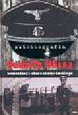 Autobiografia Rudolfa Hossa komendanta obozu oświęcimskiego