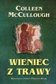 McCullough Colleen - Wieniec z trawy