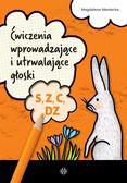 Magdalena Maniecka - Ćwiczenia wprow. i utrwalające głoski S, Z, C, DZ