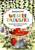 Gul Justyna - Wesołe paluszki. Propozycje zabaw z opisami dla rodziców