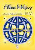 Atlas biblijny 4-6. Pomoc dydaktyczna do nauki religii w klasach 4-6 szkoły podstawowej