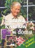 Heuer Sigrid - Uprawa kwiatów w domu