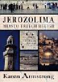 Armstrong Karen - Jerozolima Miasto trzech religii