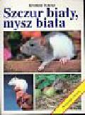 Huszcz Mirosław - Szczur biały,  mysz biała