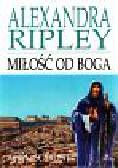 Ripley Alexandra - Miłość od Boga