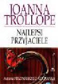 Trollope Joanna - Najlepsi przyjaciele