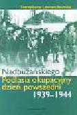 Lewandowska Stanisława - Nadbużańskiego Podlasia okupacyjny dzień powszedni 1939-1944