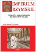 Gołaszewski Zenon - Imperium Rzymskie. od czasów najdawniejszych do pierwszych cesarzy