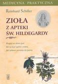 Schiller Reinhard - Zioła z apteki św.Hildegardy /Pax/