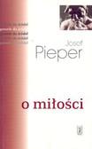 Pieper Josef - O miłości /Pax/