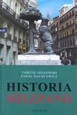 Miłkowski Tadeusz, Machcewicz Paweł - Historia Hiszpanii