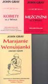 Gray John - Marsjanie i Wenusjanki zawsze razem / Kobiety są z Wenus / Mężczyźni są z Marsa (PAKIET)