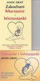 Gray John - Zakochani Marsjanie i Wenusjanki / 365 sposobów na ożywienie miłości (PAKIET)