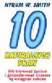 Smith Hyrum W. - 10 naturalnych praw. Jak kierować życiem i gospodarować czasem by osiągnąć sukces