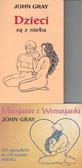 Gray John - Dzieci są z nieba / Marsjanie i Wenusjanki 365 sposobów na ożywienie miłości (PAKIET)
