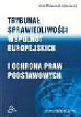 Planavova - Latanowicz Jana - Trubunał sprawiedliwości Wspólnot Europejskich i ochrona praw podstawowych