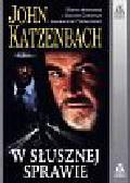 Katzenbach John - W słusznej sprawie