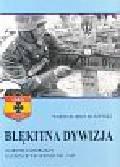 Muszyński Wojciech Jerzy - Błękitna dywizja. Ochotnicy hiszpańscy na froncie wschodnim 1941-1945