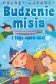 Polscy autorzy Budzenie misia i inne opowieści