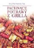 Marchwieńska-Fuks Alicja - Pachnące potrawy z grilla