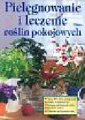 Kotter Engelbert - Pilęgnacja i leczenie roślin pokojowych