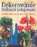 Waechter Dorothee, Stork Jurgen - Dekorowanie roślinami pokojowymi