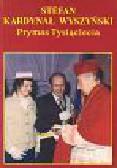 Pierzchała Kazimierz, Budzyński Stefan (red.) - Stefan Kardynał Wyszyński Prymas Tysiąclecia