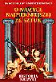 Śmiechowski Bogusław - O muzyce najpiękniejszej ze sztuk