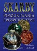 Antkowiak Włodzimierz - Skarby poszukiwania i poszukiwacze