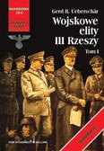 Ueberschar Gerd R. - Wojskowe elity III Rzeszy