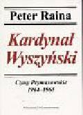 Raina Peter - Kardynał Wyszyński. Czasy Prymasowskie 1964 -1965