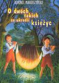 Makuszyński Kornel - O dwóch takich co ukradli księżyc
