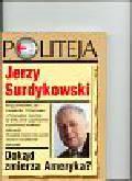 Surdykowski Jerzy - Dokąd zmierza Ameryka