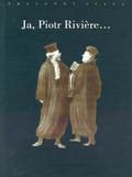 Ja, Piotr Riviere...