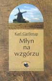 Gjellerup Karl - Młyn na wzgórzu